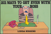 Cover of 201 Ways to Get Even With Your Boss.