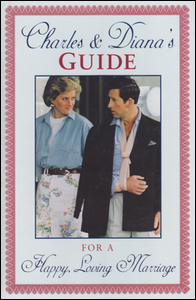 Cover of Charles & Diana's Guide for a Happy Loving Marriage.