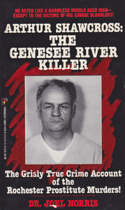 Cover of Arthur Shawcross: The Genesee River Killer.